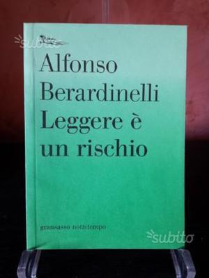 Leggere è un rischio- A. Berardinelli - librivale
