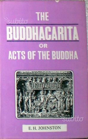 Asvaghosa: The Buddhacarita or Acts of the Buddha
