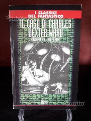 Il Caso di Charle Dexter Ward - librivale