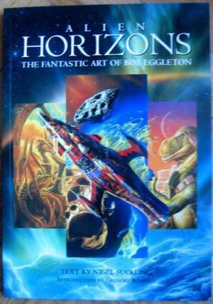 Alien horizons: the fantastic art of Bob Eggleton Paper
