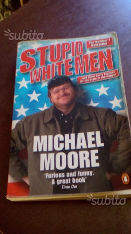 Libro Stupid White Men di Michael Moore,
