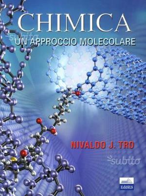 CHIMICA, un approccio molecolare Nivaldo, J. Tro