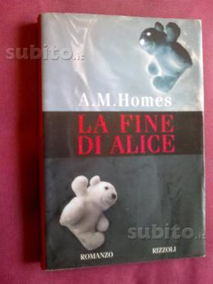 Libri LA FINE DI ALICE libro Holmes A.M. libro
