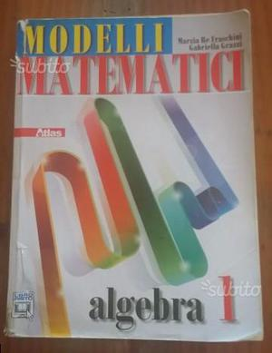 Libro Liceo MODELLI MATEMATICI - Agebra 1 ad Anzio
