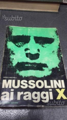 Mussolini ai raggi X - Martinelli
