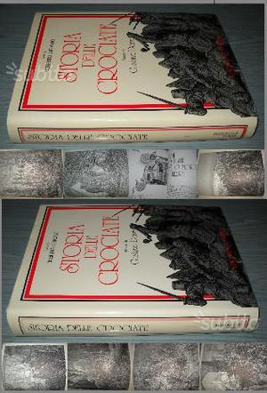 Storia delle crociate, voll.1 e 3, a cura di Rober