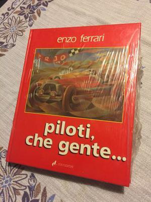 Piloti...che gente di Enzo Ferrari