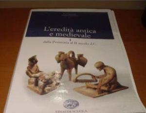 L'Eredità antica e medievale. 1 dalla Preistoria al secolo