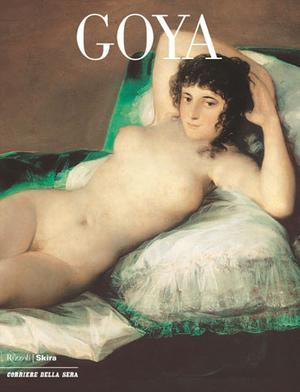 I classici dell'arte - n. 5 Goya - Corriere della Sera/Skira