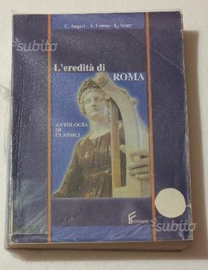 L'eredità di Roma - Antologia di classici Ferraro