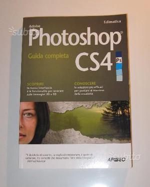 Guida completa ADOBE PHOTOSHOP CS4