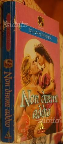 """""""NON DIRMI ADDIO"""" di JO-ANN POWER - I ROMANZI"""