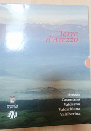 Terre d'Arezzo: Arezzo, Casentino, Valdarno, Valdichiana,