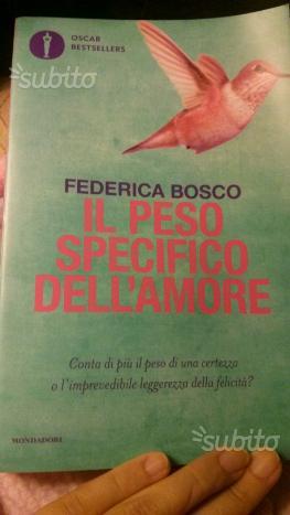 """""""Il peso specifico dell'amore """" di Federica Bosco"""
