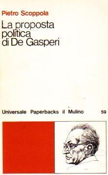 Scoppola - La proposta politica di De Gasperi