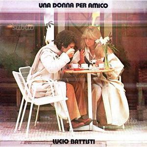 Lucio Battisti (Una donna per amico) - 33 giri