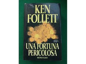 Ken FOLLETT - una fortuna pericolosa - libro romanzo