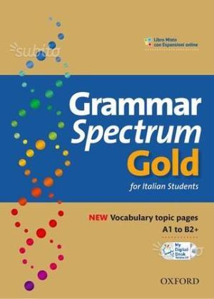 Grammar spectrum gold (LIBRO SCUOLA ALBERGHIERA)