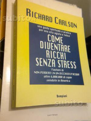 Libro COME DIVENTARE RICCHI SENZA STRESS di Richar