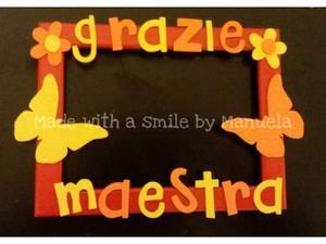 Cornici personalizzate handmade per regalo fine anno maestra
