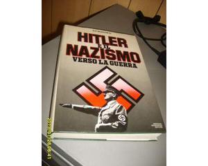 """Libro"""" Hitler e il Nazismo verso la Guerra"""""""
