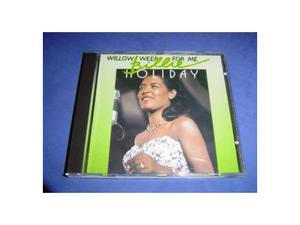 Billie Holiday - Willow Weep for me