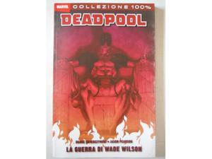 Deadpool - la guerra di wade wilson 100% marvel collezione
