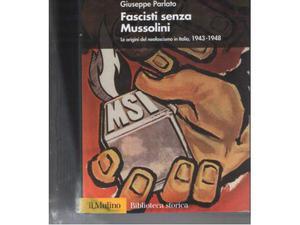 Fascisti senza Mussolini, Giuseppe Parlato, Il Mulino