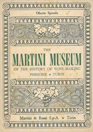 The Martini Museum of the history of wine,