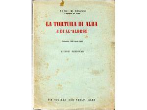Grassi, Luigi. La tortura di Alba e dellâ€(TM)albese