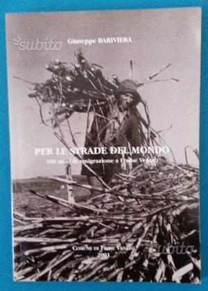100 anni di emigrazione a Fiume Veneto (PN)