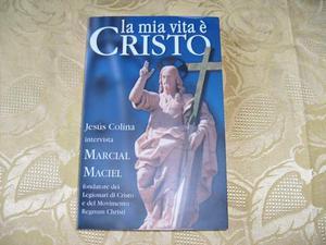 """La mia vita e' Cristo """" di Jesus Colina -"""