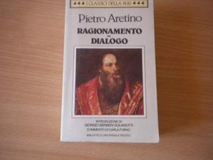 Pietro aretino ? ragionamento-dialogo ?