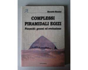COMPLESSI PIRAMIDALI EGIZI. Piramidi: genesi ed evoluzione
