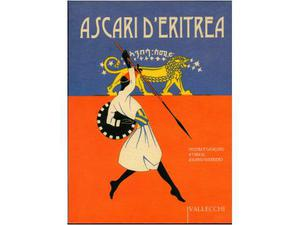 Guerriero, Ascanio. Ascari dâ€(TM)Eritrea.