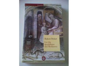 La vita quotidiana nel Medioevo, di Delort Robert - Saggio
