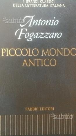 Antonio Fogazzaro - Piccolo mondo antico - Fabbri