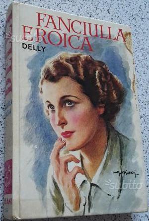 Fanciulla eroica - I romanzi della rosa n°136