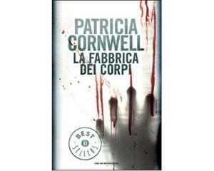 La Fabbrica Dei Corpi di Patricia Cornwell