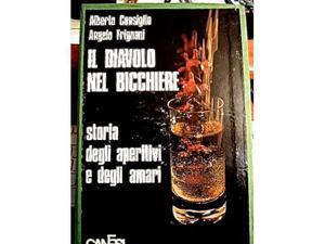Il diavolo nei bicchieri.Storia degli aperitivi e degli