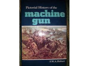 MACHINE GUN pictorial history of the