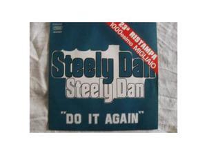 """45 giri """"DO IT AGAIN"""" () by Steely Dan (7"""")"""