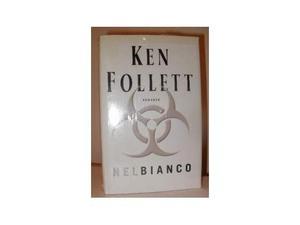 NEL BIANCO, Ken Follett, DA LIBRERIA, Ed. Mondolibri