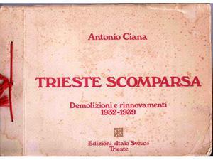 Trieste scomparsa demolizioni e rinnovamenti