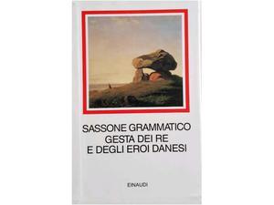 Sassone Grammatico, Gesta dei re e degli eroi danesi, 1