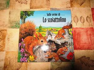 """Libro per bambini: Sulle orme di """"Lo Scoiattolino"""""""