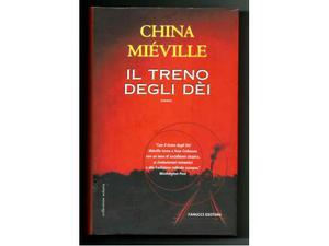 Il treno degli dèi di C. Miéville Editore Fanucci