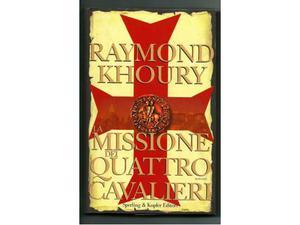 La missione dei quattro di cavalieri di r. khoury 1ma ed.