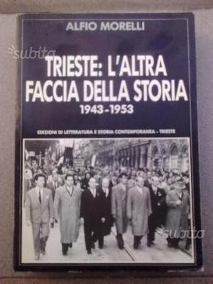 Trieste: l' altra faccia della storia