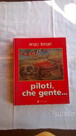 Enzo Ferrari.Piloti che gente